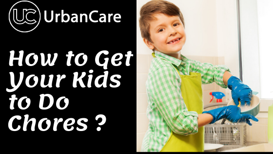 How to Get Your Kids to Do Chores?