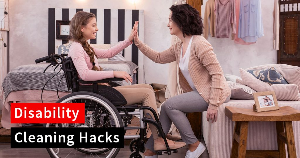 Disability Cleaning Hacks