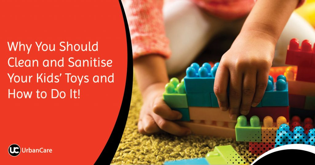 Why You Should Clean and Sanitise Your Kids' Toys and How to Do It!