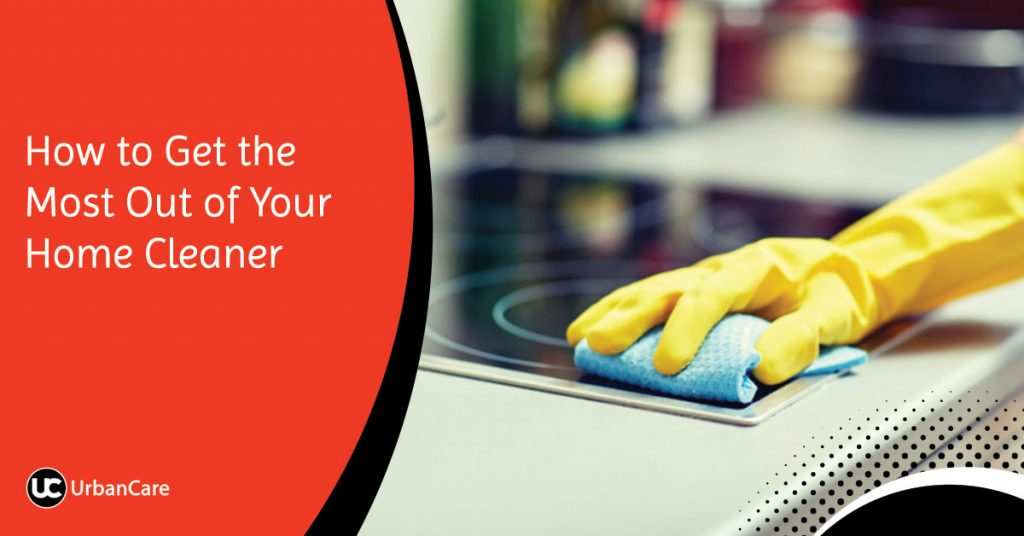 How to Get the Most Out of Your Home Cleaner