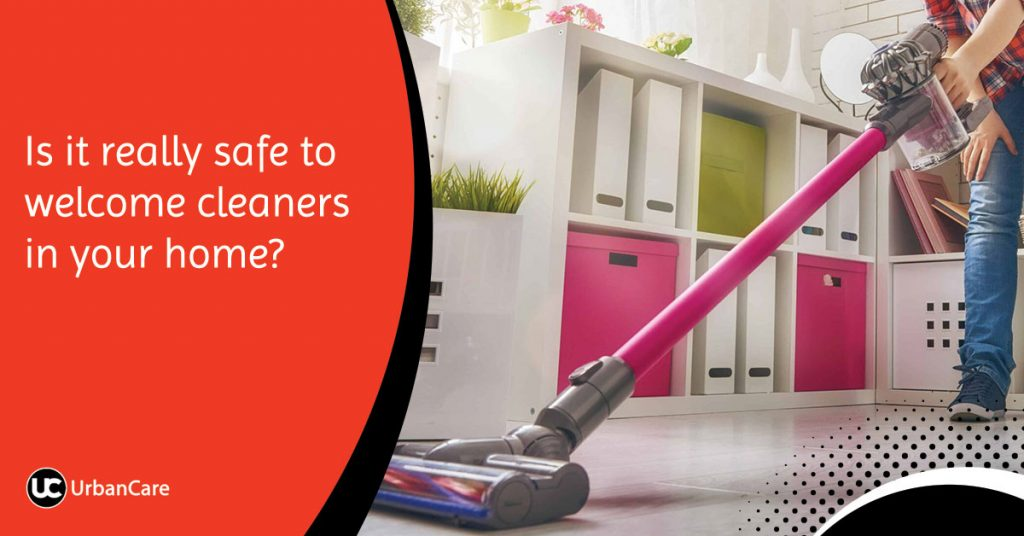Is it really safe to welcome cleaners in your home?