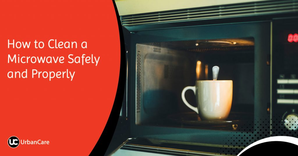 How to Clean a Microwave Safely and Properly