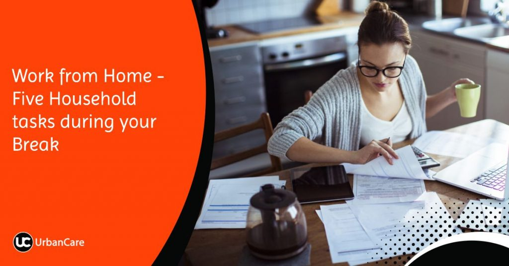 Work from Home - Five Household tasks during your Break