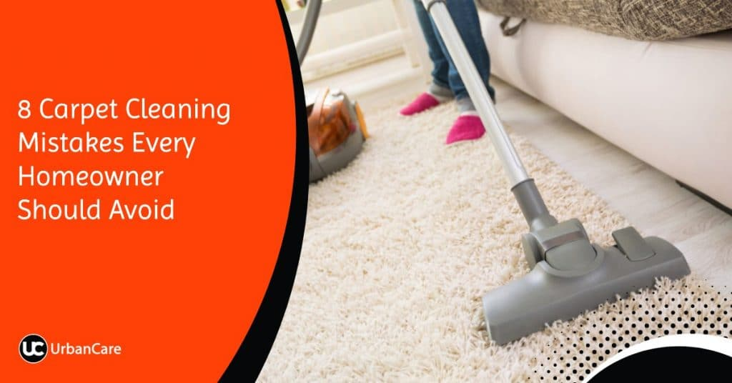 8 Carpet Cleaning Mistakes Every Homeowner Should Avoid