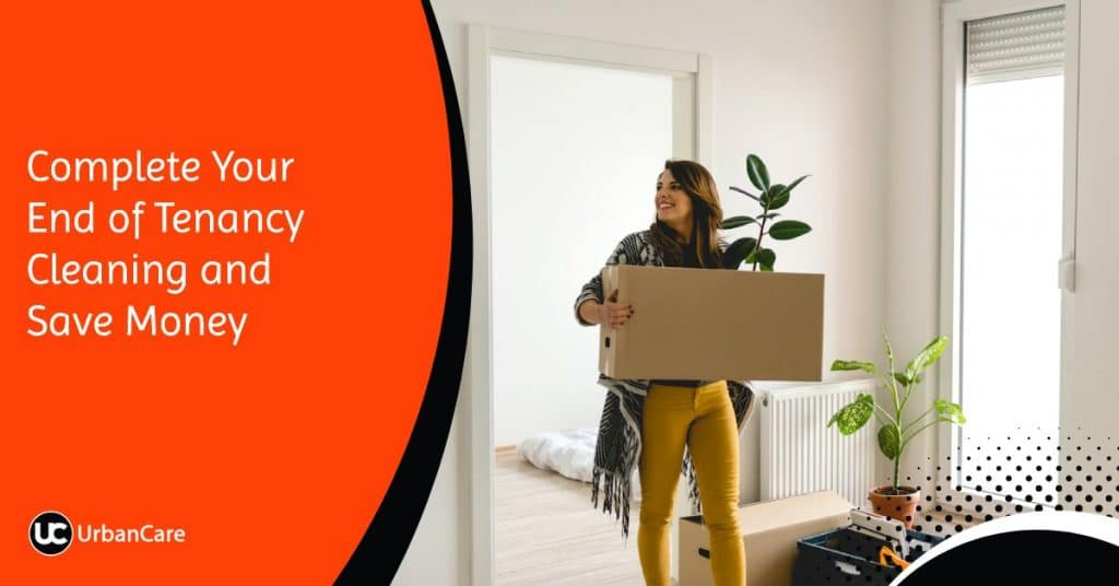 Complete Your End of Tenancy Cleaning and Save Money