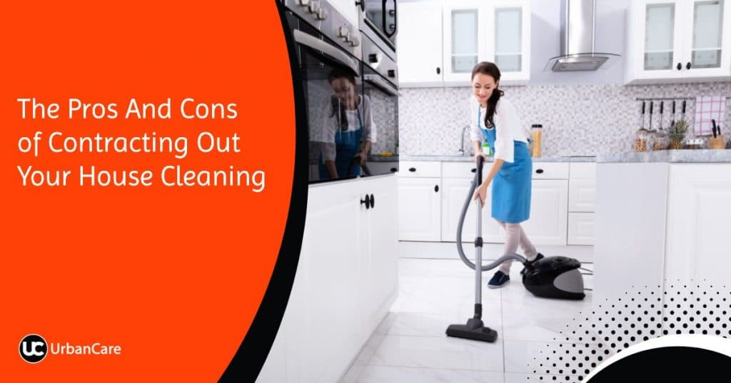 The Pros And Cons of Contracting Out Your House Cleaning