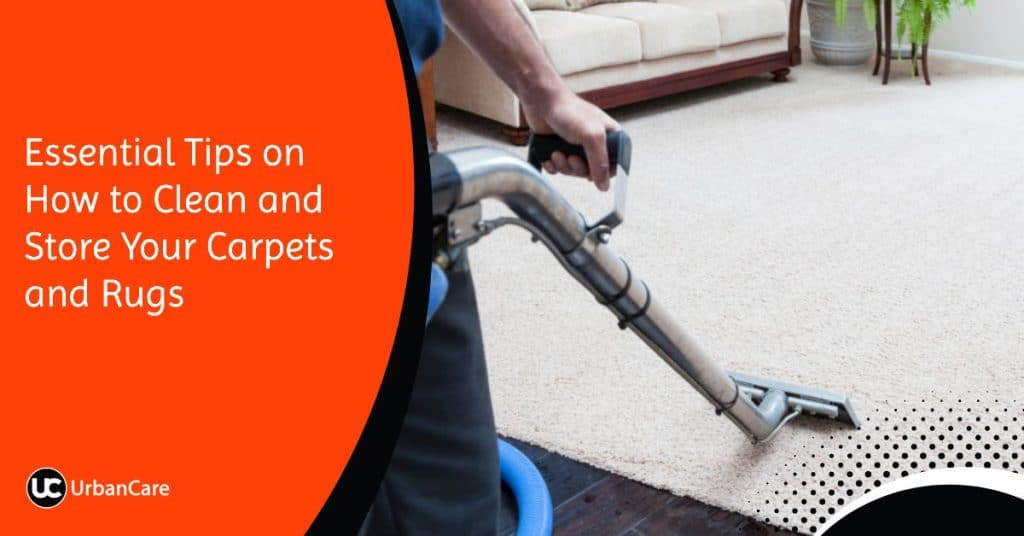 Carpet Cleaning : Essential Tips on How to Clean and Store Your Carpets and Rugs
